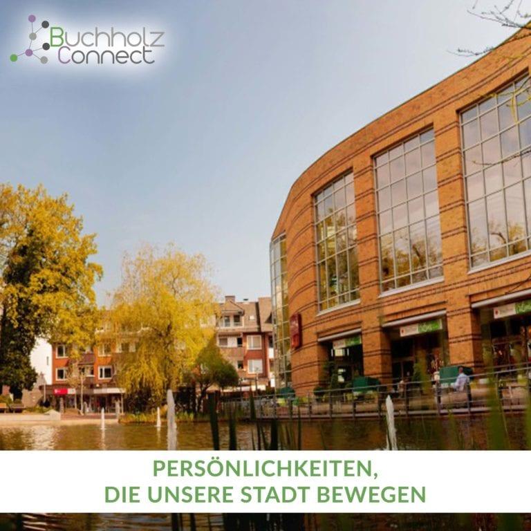 Persönlichkeiten, die unsere Stadt bewegen - Der Buchholz Connect Podcast